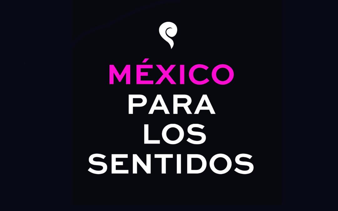 México para los sentidos